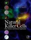 Natural Killer Cells: Basic Science and Clinical Application - Michael Lotze, Angus Thomson