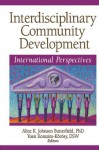 Interdisciplinary Community Development: International Perspectives - Alice K. Johnson Butterfield, Yossi Korazim-Kxf6rxf6sy