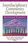 Interdisciplinary Community Development: International Perspectives - Alice K. Johnson Butterfield, Yossi Korazim-Kxf6rxf6sy