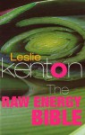 The Raw Energy Bible: Packed With Raw Energy Goodness and Food Combining Facts - Leslie Kenton