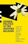Gender Politics In The Western Balkans: Women And Society In Yugoslavia And The Yugoslav Successor States - Sabrina P. Ramet