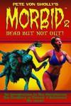 Pete Von Shollys Morbid Volume 2 - Pete Von Sholly