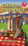 Chili Con Carnage (A Chili Cook-Off Mystery) - Kylie Logan