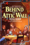 Behind the Attic Wall (Library) - Sylvia Cassedy