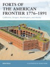 Forts of the American Frontier 1776-1891: California, Oregon, Washington, and Alaska - Ron Field, Adam Hook