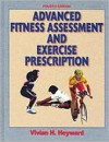 Advanced Fitness Assessment And Exercise Prescription - Vivian H. Heyward