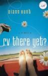 RV There Yet?: A Women of Faith Fiction Novel - Diann Hunt