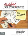 Sketching User Experiences: The Workbook - Saul Greenberg, Sheelagh Carpendale, Nicolai Marquardt, Bill Buxton