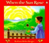 When the Sun Rose - Barbara Helen Berger
