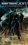 Sensation: A Superhero Novel - Kevin Hardman