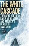 The White Cascade - Gary Krist