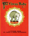 The Circus Baby (Aladdin Books) - Maud Petersham, Miska Petersham