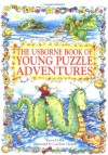 The Usborne Book of Young Puzzle Adventures: Lucy and the Sea Monster/Chocolate Island/Dragon in the Cupboard - Karen Dolby