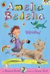Amelia Bedelia Unleashed (Amelia Bedelia Chapter Books #2) - Herman Parish, Lynne Avril