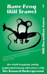 Have Frog, Will Travel - Will Macmillan Jones