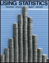 Using Statistics - Kenneth J. Travers, William Stout, James H. Swift