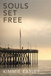 Souls Set Free - Kimmie Easley