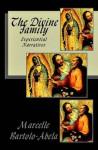 The Divine Family: Experiential Narratives - Marcelle Bartolo-Abela