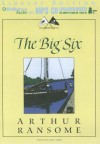The Big Six - Arthur Ransome, Alison Larkin