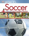 How To...Soccer - Alexander Cox, Margaret Parrish, Bill Ling