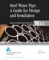 Steel Pipe A Guide To Design And Installation, 2e (M11) (Awwa Manual, M11) - AWWA Staff