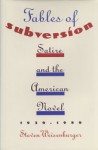 Fables of Subversion: Satire and the American Novel - Steven Weisenburger