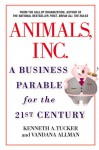 Animals Inc.: A Business Parable for the 21st Century - Kenneth A. Tucker, Vandana Allman