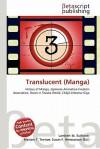 Translucent (Manga) - Lambert M. Surhone, Mariam T. Tennoe, Susan F. Henssonow