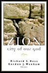 Zion, City of Our God - Richard S. Hess