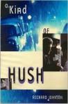 A Kind of Hush - Richard Johnson