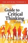 The Aspiring Thinker's Guide to Critical Thinking - Linda Elder, Richard Paul