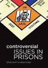 Controversial Issues in Prisons - David Scott, Helen Codd