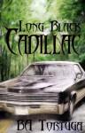Long Black Cadillac - BA Tortuga