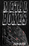 Metal Boxes - Alan Black
