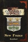 Colonial Gothic: New France - Gabriel Brouillard, Graeme Davis, David R. Deitrick