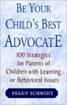 Be Your Child's Best Advocate - Peggy Schmidt