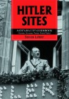 Hitler Sites: A City-By-City Guidebook (Austria, Germany, France, United States) - Steven Lehrer