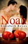 Noah - Elizabeth Reyes