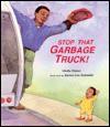 Stop That Garbage Truck! - Linda Glaser