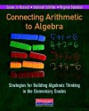 Connecting Arithmetic to Algebra (Professional Book): Strategies for Building Algebraic Thinking in the Elementary Grades - Susan Jo Russell, Deborah Schifter, Virginia Bastable