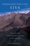 Nothing Exists That Is Not Shiva: Commentaries on the Shiva Sutra, Vijnana Bhairava, Guru Gita and Other Sacred Text - Swami Muktananda, Swami Shantananda