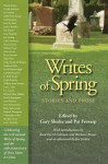Writes of Spring: Stories and Prose - Gary Schulze, Pat Frovarp, Scott Pearson, Michael Allan Mallory