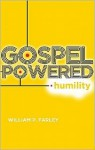 Gospel-Powered Humility - William P. Farley