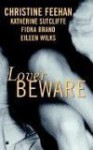 Lover Beware (Drake Sisters, #1; World of the Lupi, #0.5) - Christine Feehan, Eileen Wilks, Katherine Sutcliffe, Fiona Brand