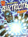 The Shocking World of Electricity with Max Axiom, Super Scientist (Graphic Science series) - Liam O'Donnell, Richard Dominguez, Charles Barnett III