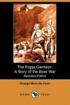 The Kopje Garrison: A Story of the Boer War (Illustrated Edition) (Dodo Press) - George Manville Fenn