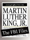 Martin Luther King, JR.: The FBI Files - Federal Bureau of Investigation