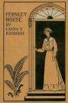 Fernley House - Laura E. Richards, Etheldred B. Barry