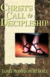 Christ's Call to Discipleship - James Montgomery Boice