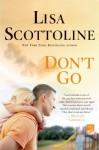 Don't Go - Lisa Scottoline